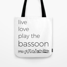 Live, love, play the bassoon Tote Bag