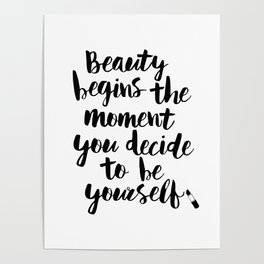 Beauty Begins the Moment You Decide to Be Yourself black and white typography poster home wall decor Poster