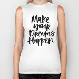 Make Your Dreams Happen Biker Tank