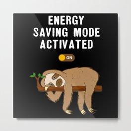 Energy Saving Mode Activated Funny Sloth Metal Print