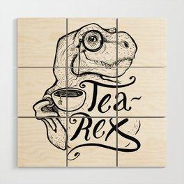 Tea-Rex Wood Wall Art