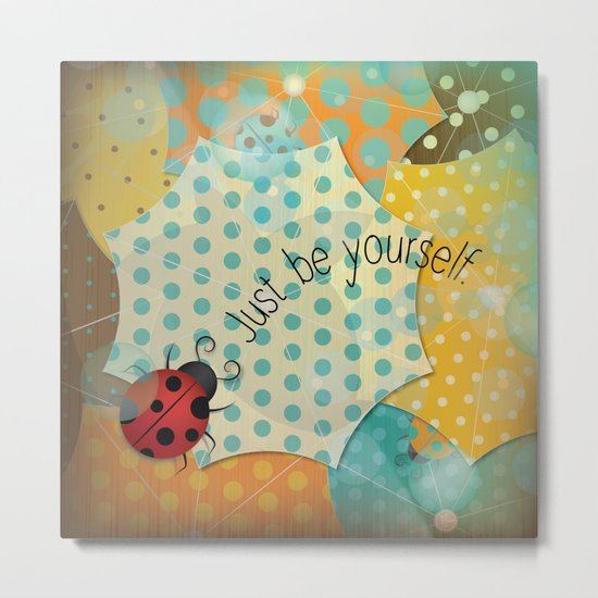 Ladybug II - Just be Yourself Metal Print