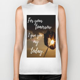 For your tomorrow I give you my Today Biker Tank