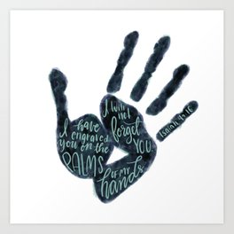 Isaiah 49:16 - Palms of his hands Art Print