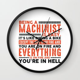 Being a Locksmith Is Easy Shirt Everything On Fire Wall Clock