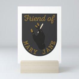 Friend of Mary Jane Mini Art Print