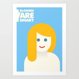 Blonde Are Smarts! Art Print