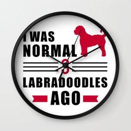 I was normal 3 Labradoodles ago Wall Clock
