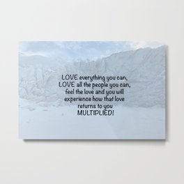 Love all people you can... Metal Print