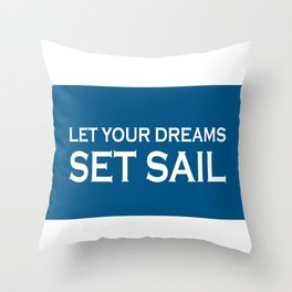 Let Your Dreams Set Sail - Blue and White Throw Pillow