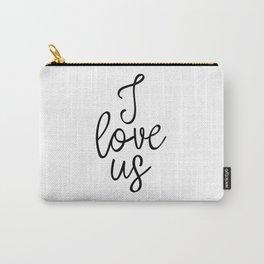 I Love Us, Typography Art, Art Print, Home Decor, Apartment Decor, Wedding Art Print, Love Art Carry-All Pouch