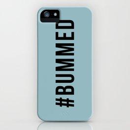 BUMMED iPhone Case