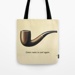 This is not a joke about comic sans. Tote Bag