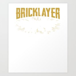 bricklayer hourly rate minimum if you watch if you help if you work on it first engineer Art Print