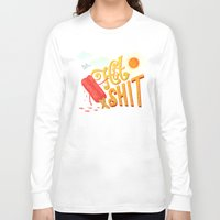 shit Long Sleeve T-shirts featuring Hot Shit by Mary Kate McDevitt