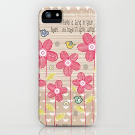 Keep a Song in Your Heart and Hope in Your Wings iPhone Case