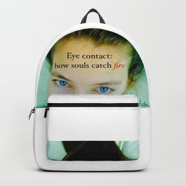 Eye contact:  how souls catch fire. Backpack