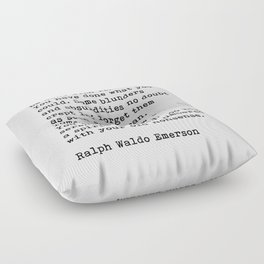 Ralph Waldo Emerson, Finish Each Day Inspirational Quote Floor Pillow
