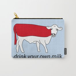 drink your own milk Carry-All Pouch