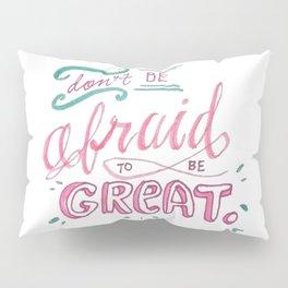 Be Great Pillow Sham