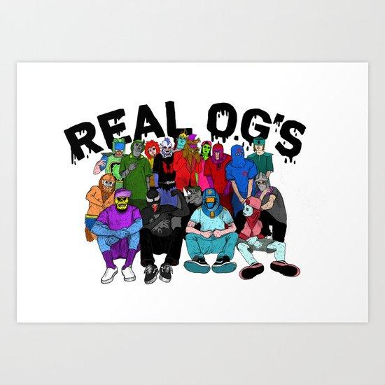 Real O.G's Art Print