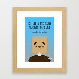Carte Postale - Ici les gens sont moches et cons (comme toi) Framed Art Print