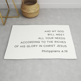 And my God will meet all your needs according to the riches of his glory in Christ Jesus. Rug
