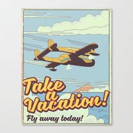 Take a Vacation! Canvas Print