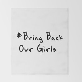 Bring Back Our Girls Throw Blanket