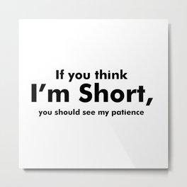 Funny Short People, Short Temper Metal Print