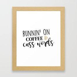 Runnin' On Coffee & Cuss Words Framed Art Print