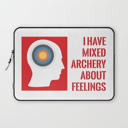 I HAVE MIXED ARCHERY ABOUT FEELINGS Laptop Sleeve