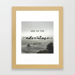And So The Adventure Begins - Ocean Emotion Black and White Framed Art Print