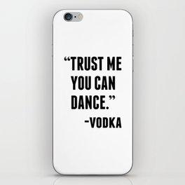 TRUST ME YOU CAN DANCE - VODKA iPhone Skin