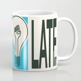 Stay Up Late Coffee Mug