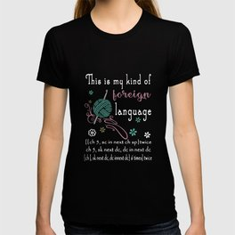 this is my kind of foreign language crochet t-shirts T-shirt