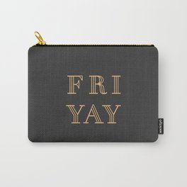 Fri Yay Modern Minimalist Lettering Typography Quote Carry-All Pouch