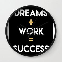 DREAMS PLUS WORK EQUALS SUCCESS Wall Clock