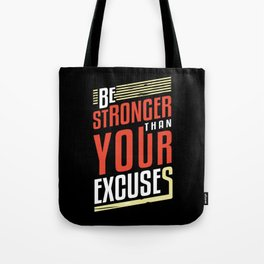 Be Stronger Than Your Excuses | Motivation Tote Bag