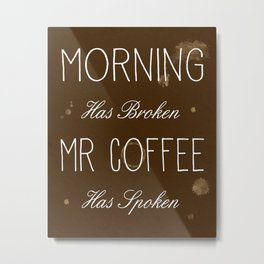 Morning Has Broken Metal Print