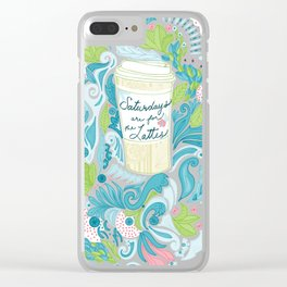 Saturdays are for the Lattes Clear iPhone Case