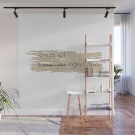 Erase All Expectations Wall Mural