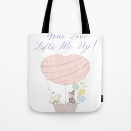 Your Love Lifts Me Up Hot Air Balloon Lovers Gifts Tote Bag