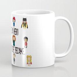 So That's What She Became Coffee Mug