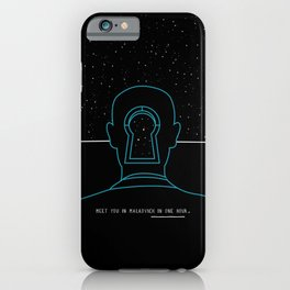 Meet you in Malkovich in one hour iPhone Case