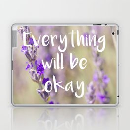 Everything will be Okay - Botanical Photography and Quote #Society6 Laptop & iPad Skin