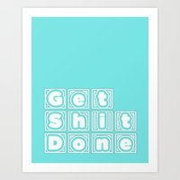 get shit done Art Prints featuring Get Shit Done. (Blue) by Liesl Marelli