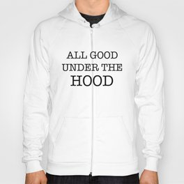 ALL GOOD... Hoody