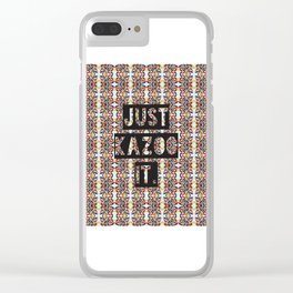JUST KAZOO IT. Clear iPhone Case