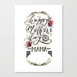 Happy Mother's Day 2018 (custom) Canvas Print